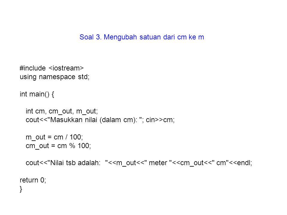 Soal 3. Mengubah satuan dari cm ke m
