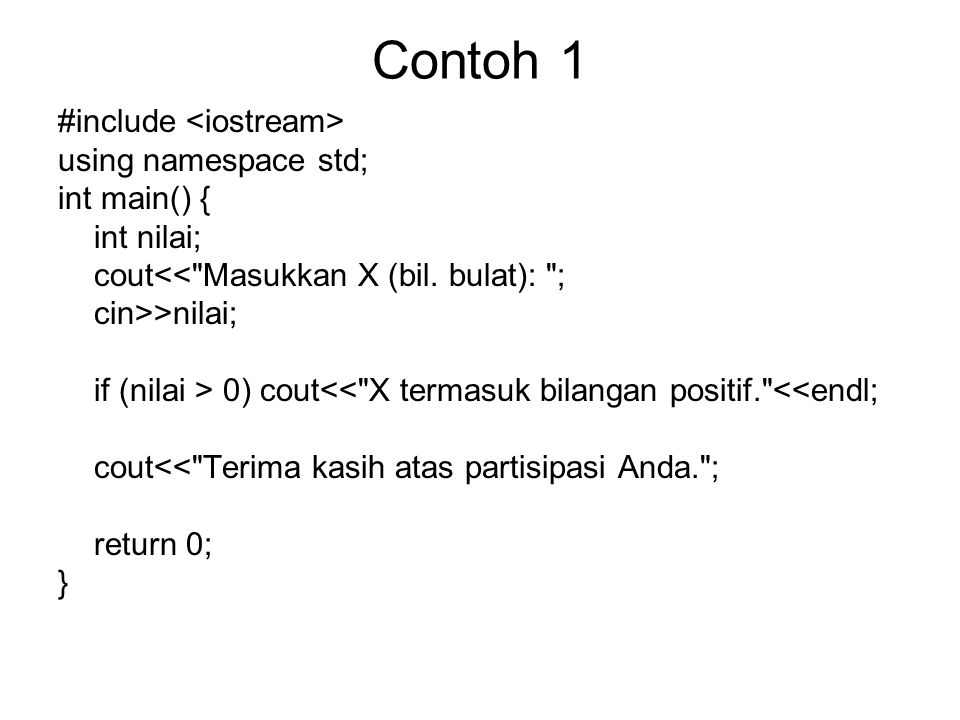 Contoh 1 #include <iostream> using namespace std; int main() {