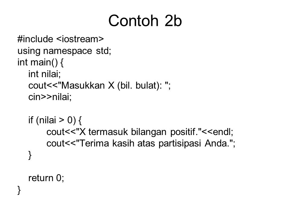 Contoh 2b #include <iostream> using namespace std; int main() {