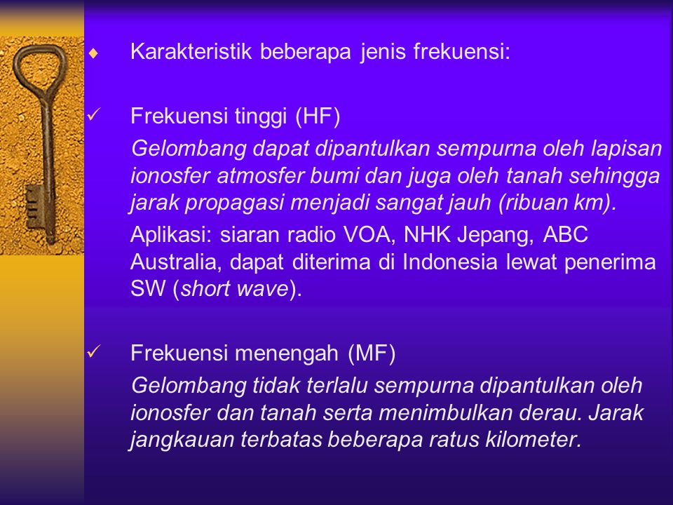 Karakteristik beberapa jenis frekuensi: