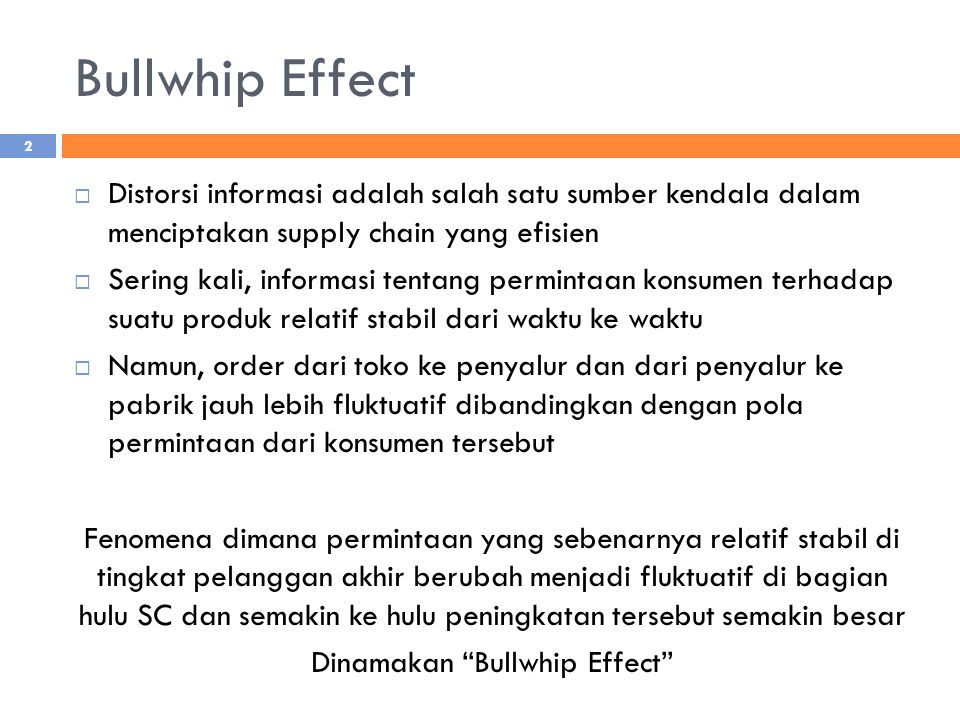 Dinamakan Bullwhip Effect