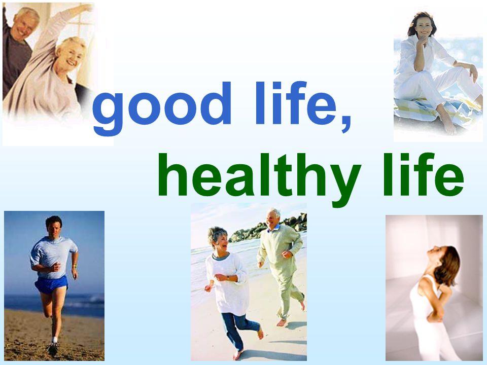 good life, healthy life