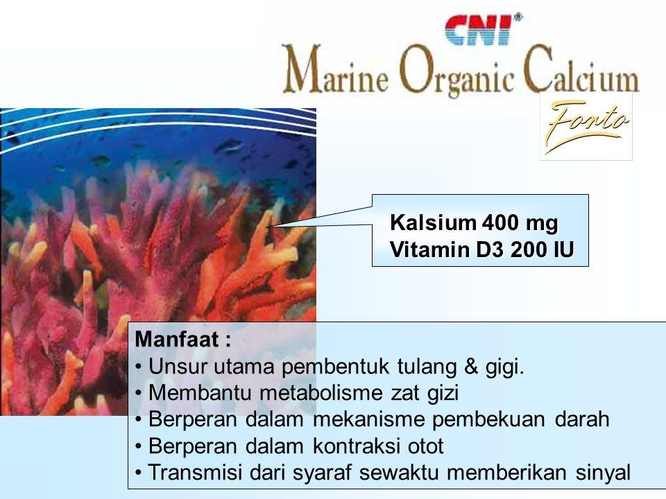 Kalsium 400 mg Vitamin D3 200 IU. Manfaat : Unsur utama pembentuk tulang & gigi. Membantu metabolisme zat gizi.