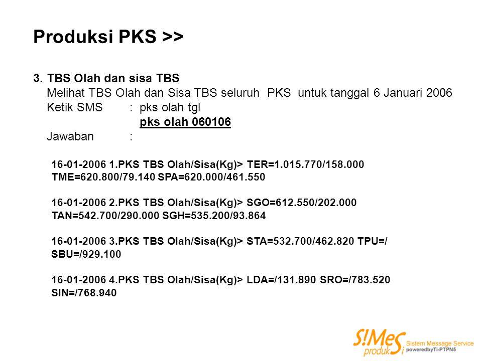 Produksi PKS >> 3. TBS Olah dan sisa TBS