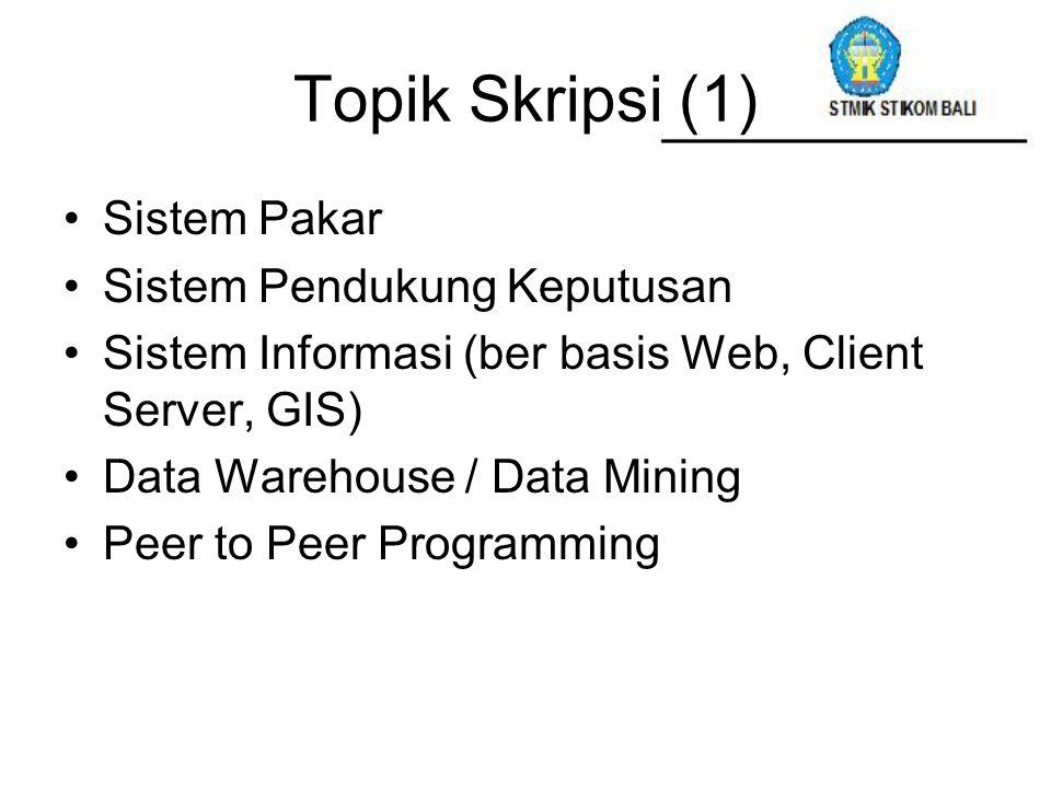 Topik Skripsi (1) Sistem Pakar Sistem Pendukung Keputusan