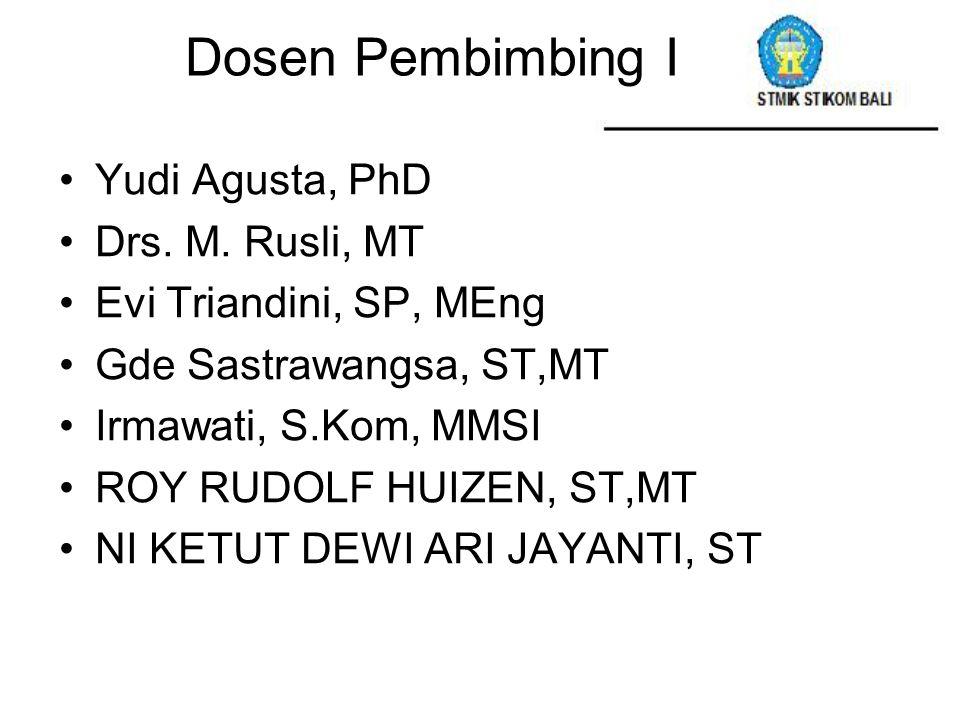 Dosen Pembimbing I Yudi Agusta, PhD Drs. M. Rusli, MT