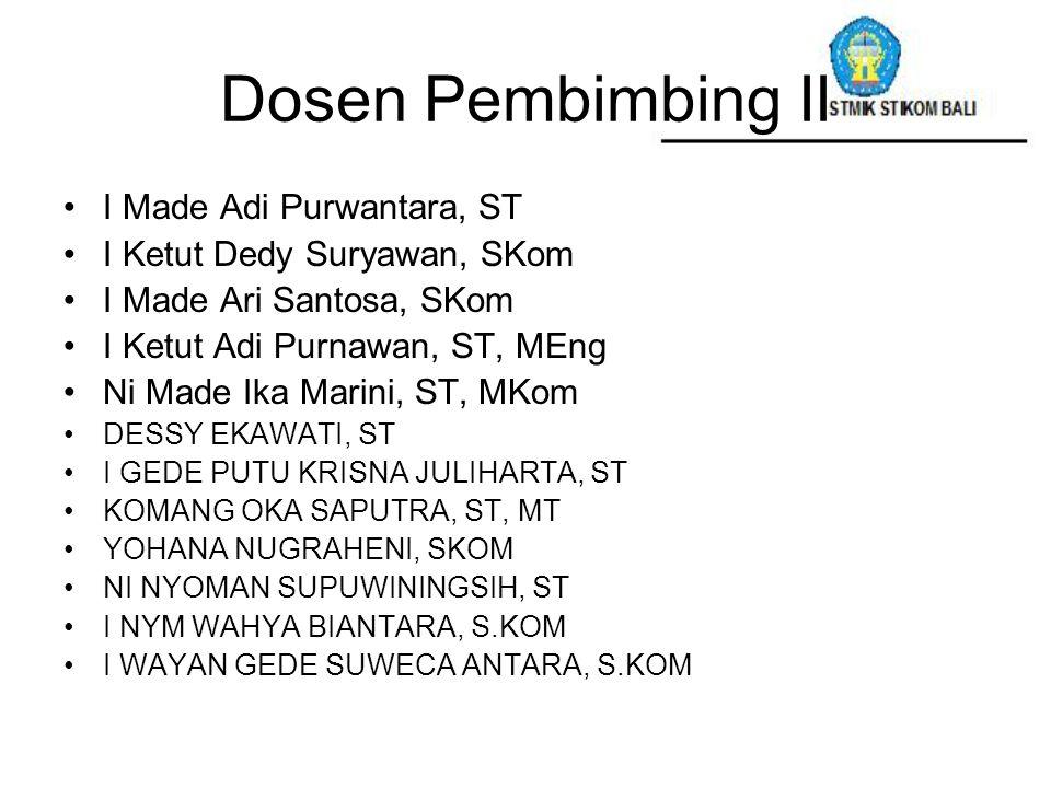 Dosen Pembimbing II I Made Adi Purwantara, ST