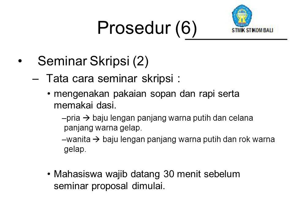 Prosedur (6) Seminar Skripsi (2) Tata cara seminar skripsi :