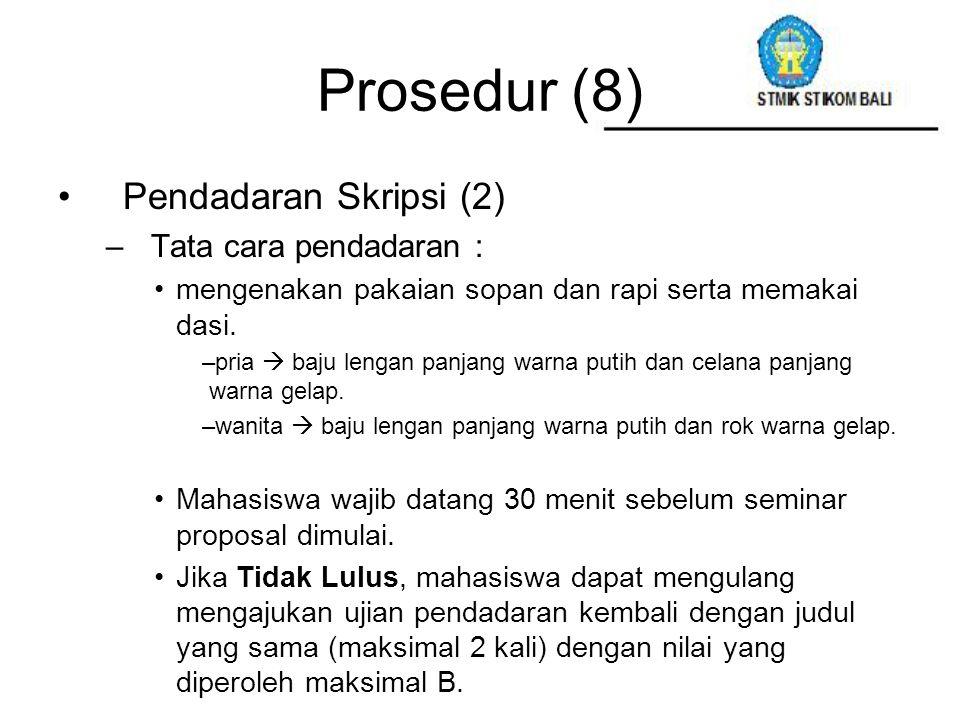 Prosedur (8) Pendadaran Skripsi (2) Tata cara pendadaran :