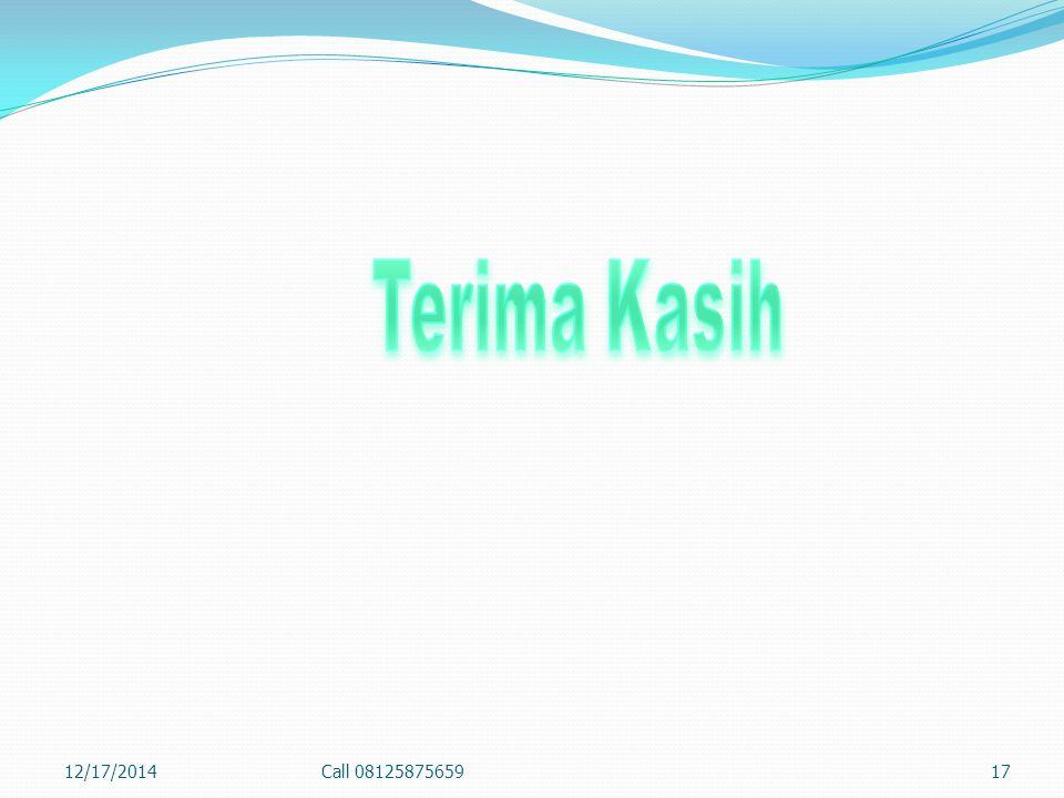 Terima Kasih 4/7/2017 Call 08125875659