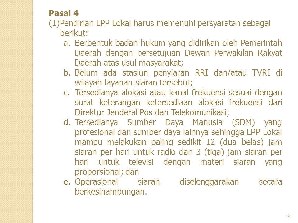 Pasal 4 Pendirian LPP Lokal harus memenuhi persyaratan sebagai berikut: