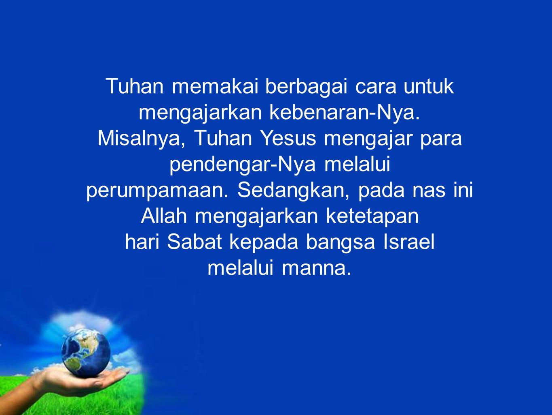 Allah mengajarkan ketetapan hari Sabat kepada bangsa Israel