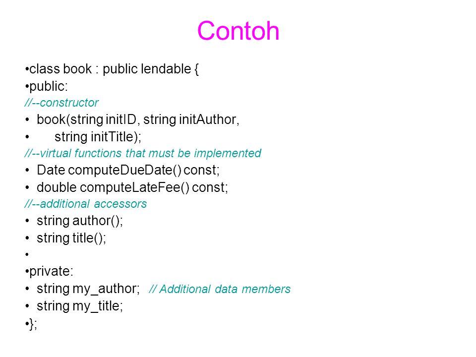Contoh class book : public lendable { public: