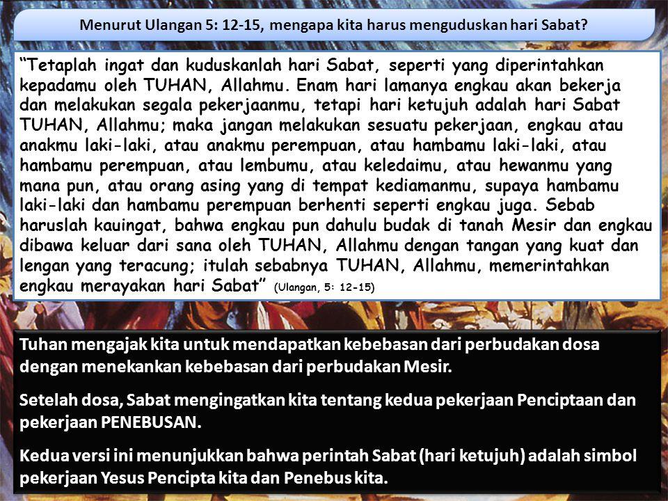 Menurut Ulangan 5: 12-15, mengapa kita harus menguduskan hari Sabat