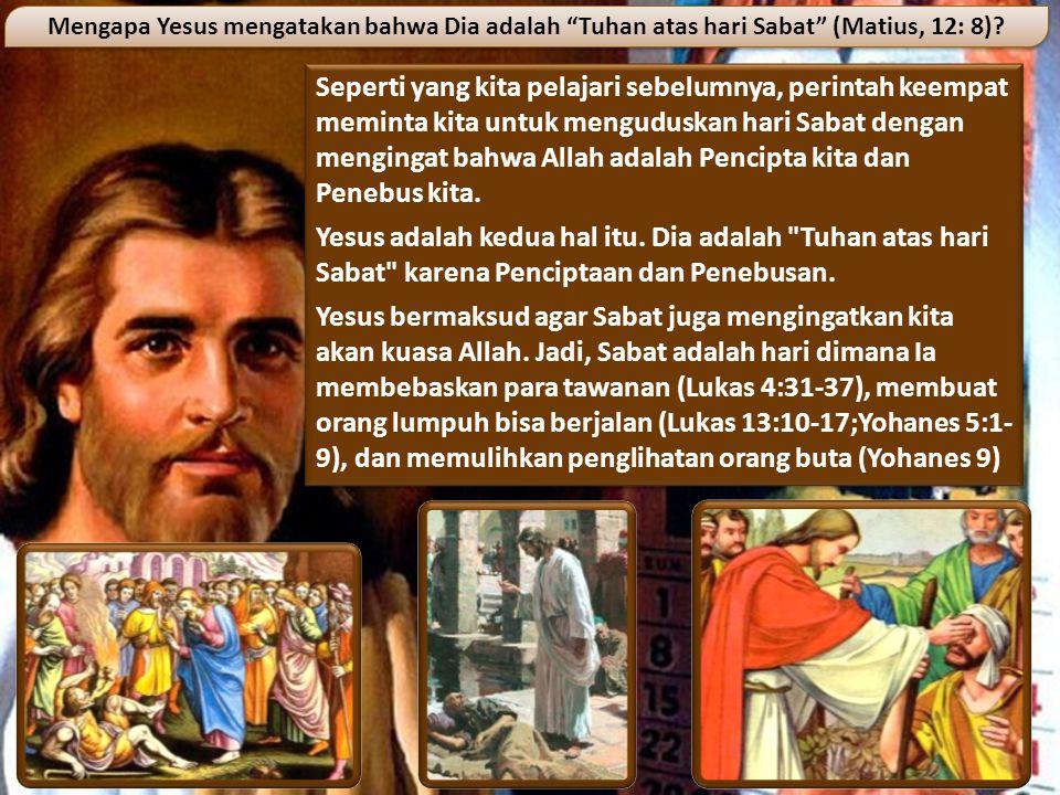 Mengapa Yesus mengatakan bahwa Dia adalah Tuhan atas hari Sabat (Matius, 12: 8)