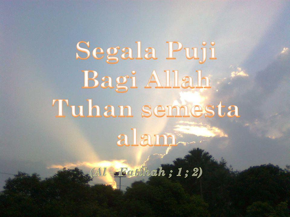 Segala Puji Bagi Allah Tuhan semesta alam