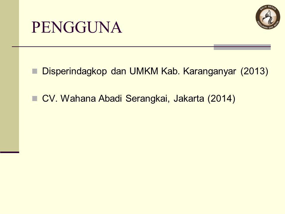 PENGGUNA Disperindagkop dan UMKM Kab. Karanganyar (2013)