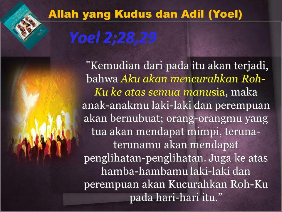 Yoel 2;28,29 Allah yang Kudus dan Adil (Yoel)