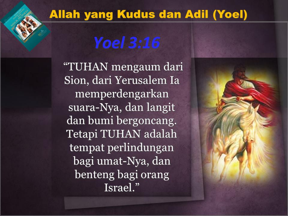 Yoel 3:16 Allah yang Kudus dan Adil (Yoel)