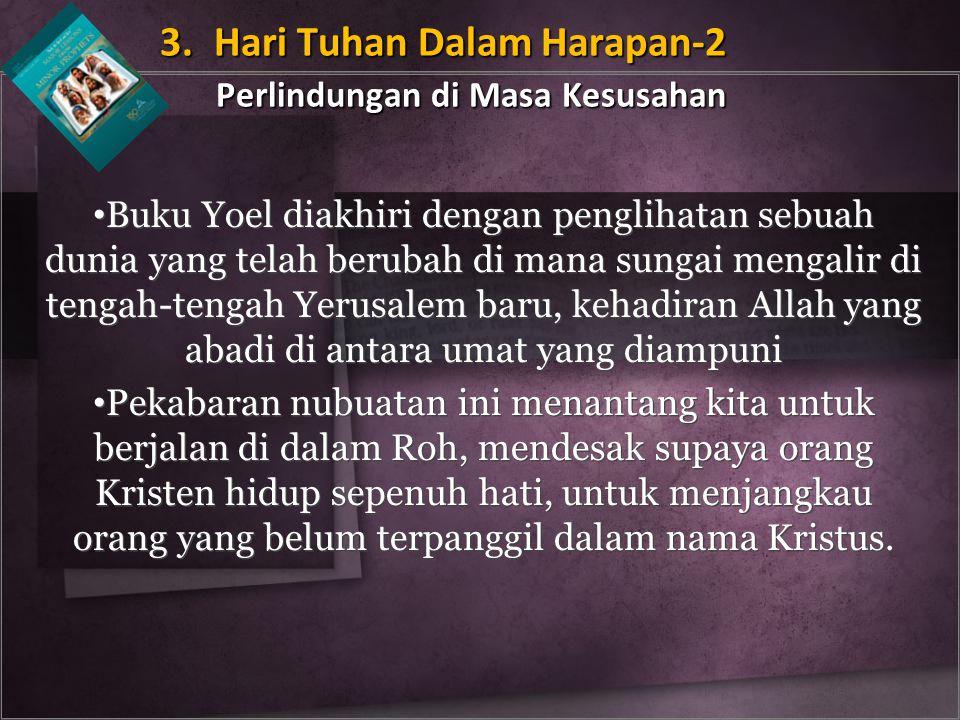 3. Hari Tuhan Dalam Harapan-2 Perlindungan di Masa Kesusahan
