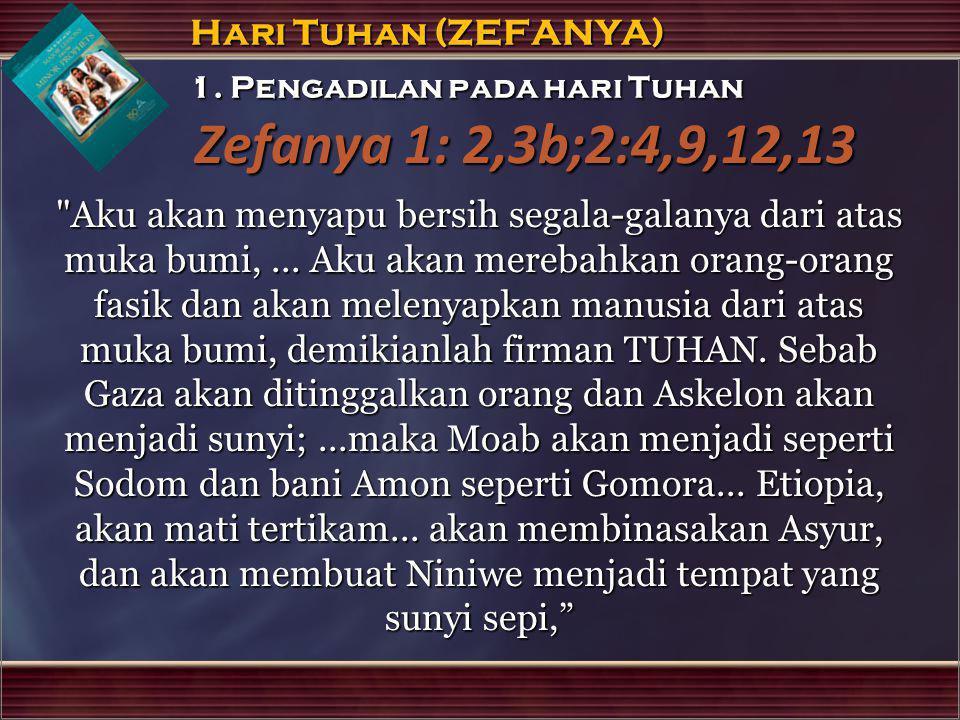 Zefanya 1: 2,3b;2:4,9,12,13 1. Pengadilan pada hari Tuhan