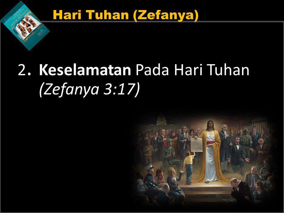 2. Keselamatan Pada Hari Tuhan (Zefanya 3:17)