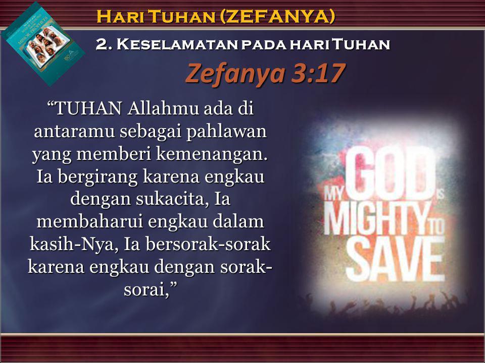 Zefanya 3:17 2. Keselamatan pada hari Tuhan