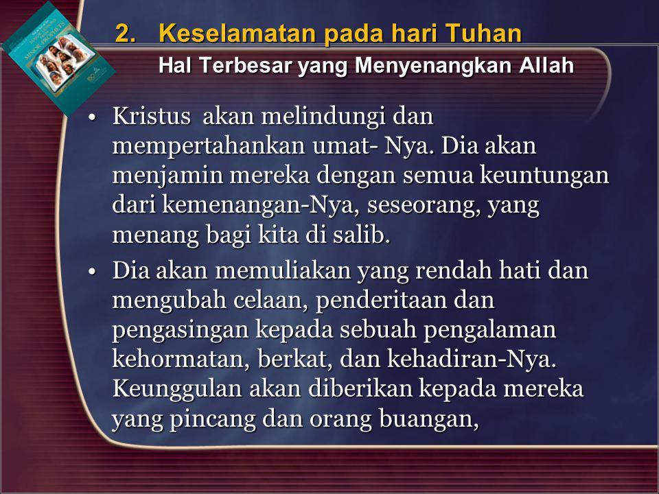 2. Keselamatan pada hari Tuhan Hal Terbesar yang Menyenangkan Allah