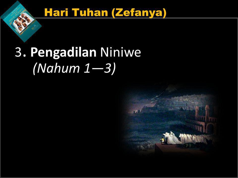 3. Pengadilan Niniwe (Nahum 1—3)