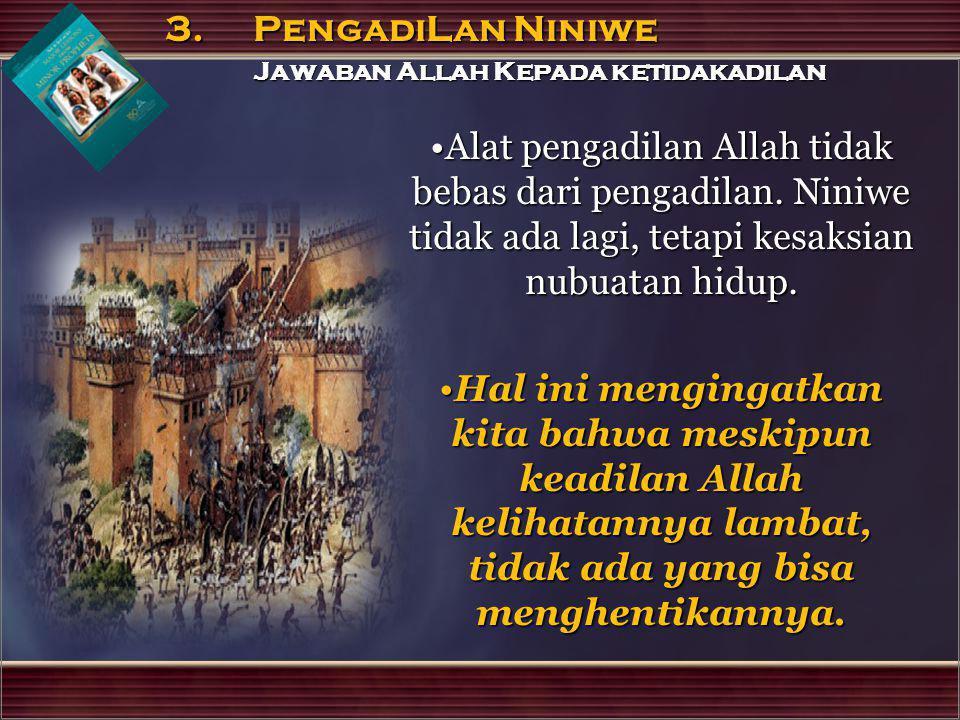 3. PengadiLan Niniwe Jawaban Allah Kepada ketidakadilan.