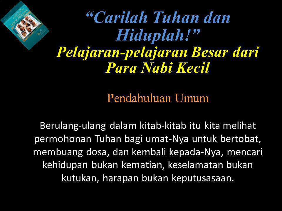 Carilah Tuhan dan Hiduplah!