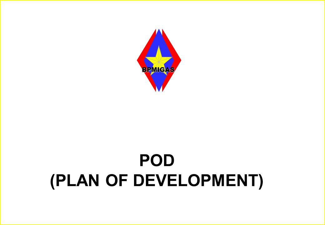 POD (PLAN OF DEVELOPMENT)