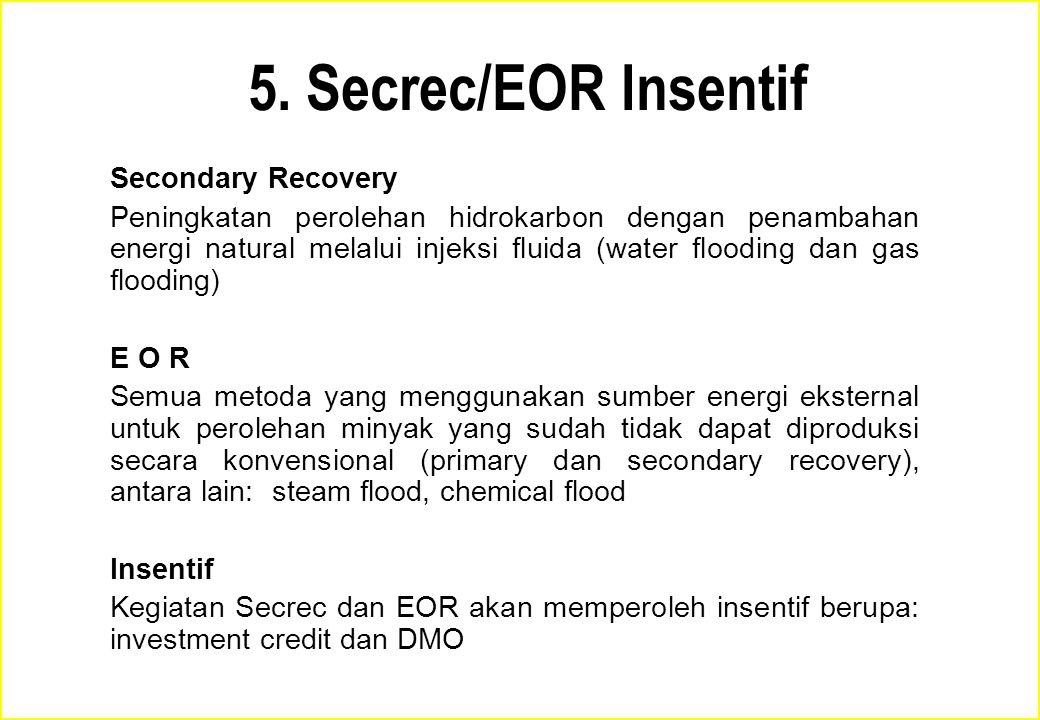 5. Secrec/EOR Insentif Secondary Recovery