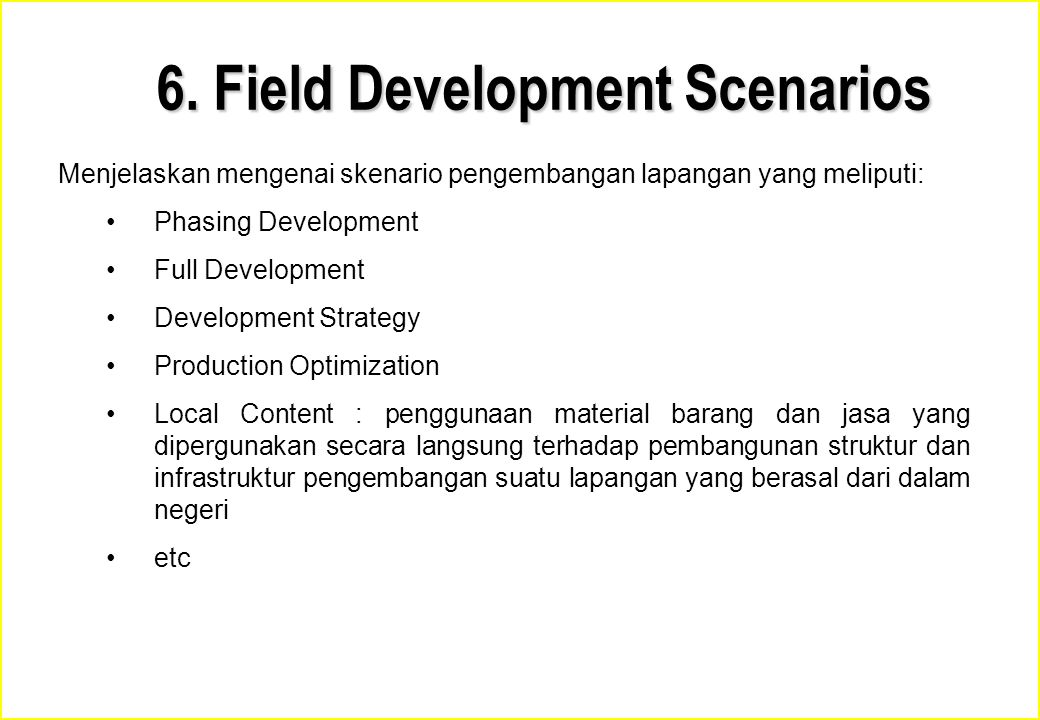 6. Field Development Scenarios