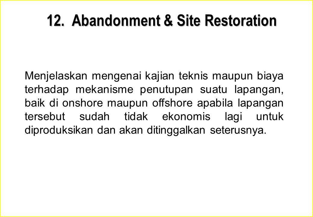 12. Abandonment & Site Restoration