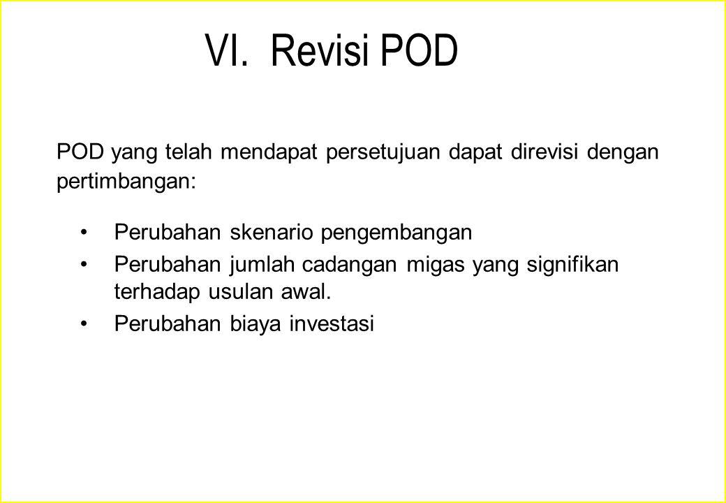 VI. Revisi POD POD yang telah mendapat persetujuan dapat direvisi dengan pertimbangan: Perubahan skenario pengembangan.