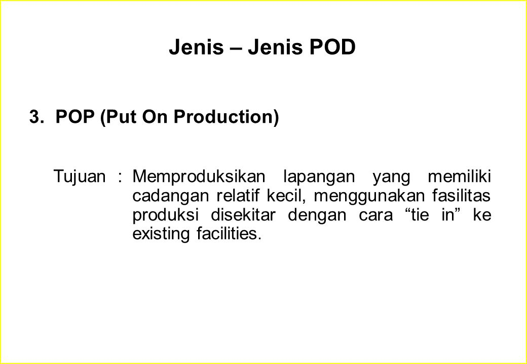 Jenis – Jenis POD 3. POP (Put On Production)