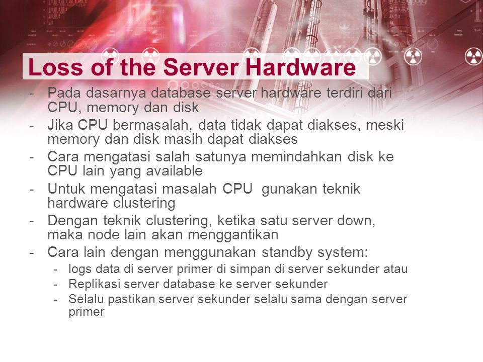 Loss of the Server Hardware