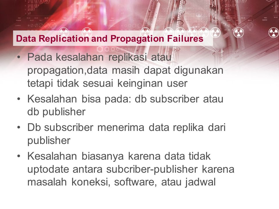 Data Replication and Propagation Failures