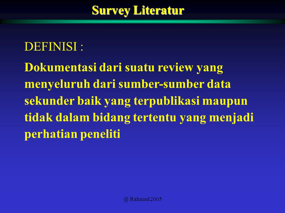 Survey Literatur DEFINISI :