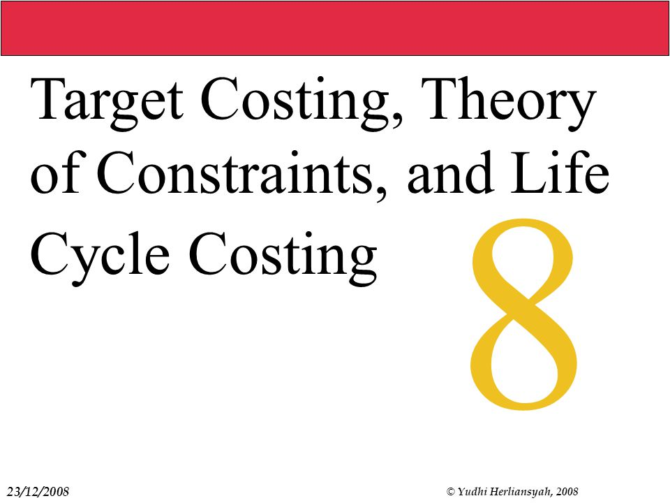 Target Costing, Theory of Constraints, and Life