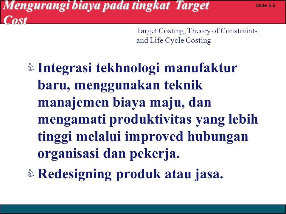 Redesigning produk atau jasa.
