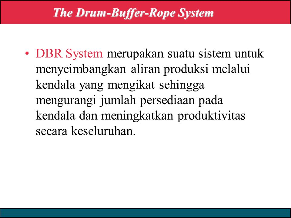 The Drum-Buffer-Rope System