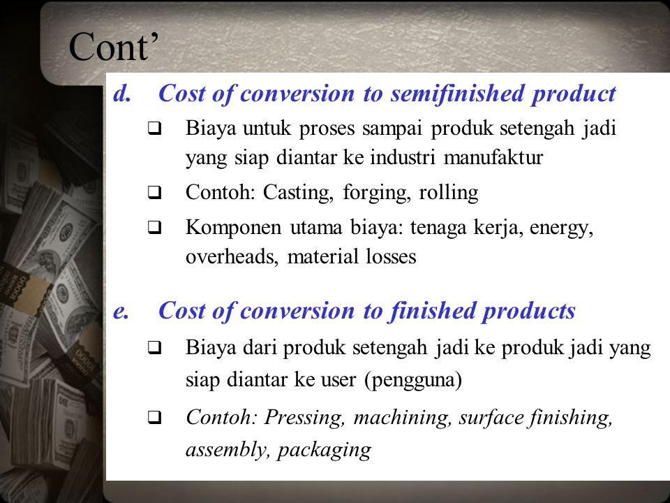 Cont' Cost of conversion to semifinished product