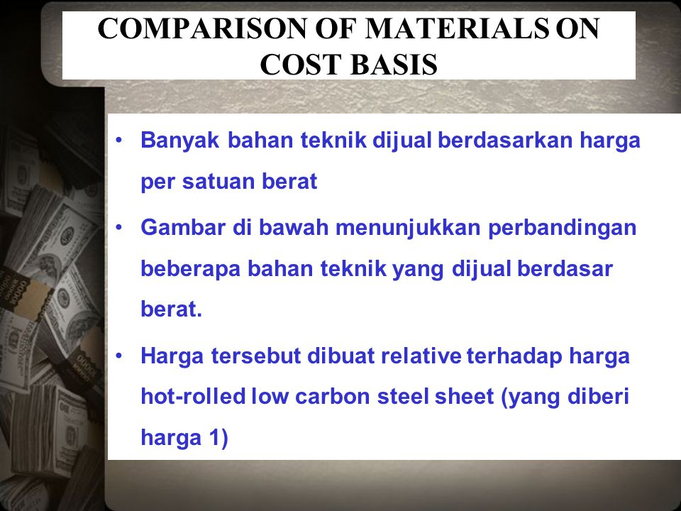 COMPARISON OF MATERIALS ON COST BASIS