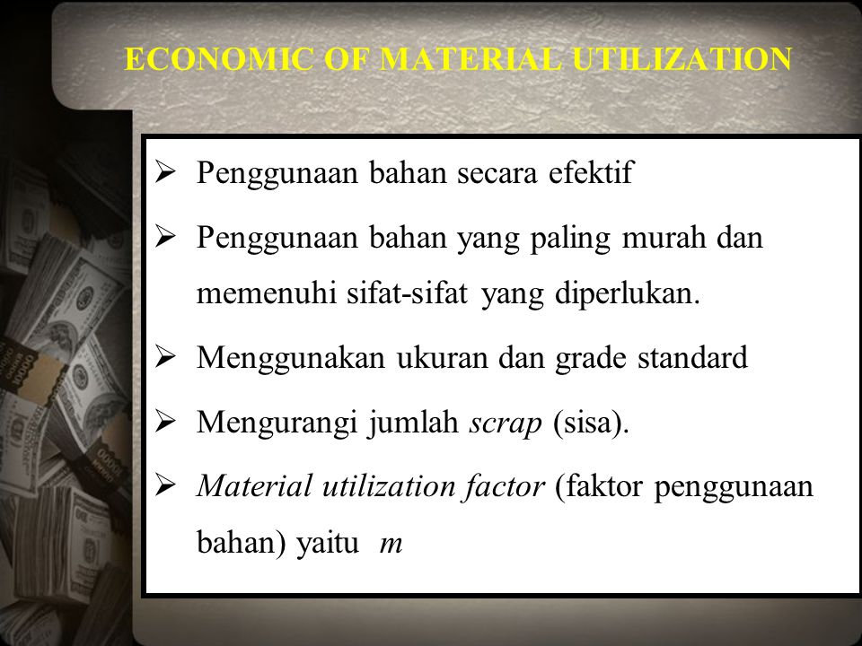 ECONOMIC OF MATERIAL UTILIZATION