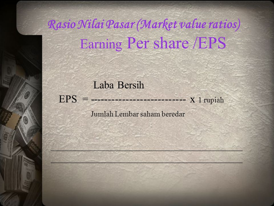 Rasio Nilai Pasar (Market value ratios) Earning Per share /EPS