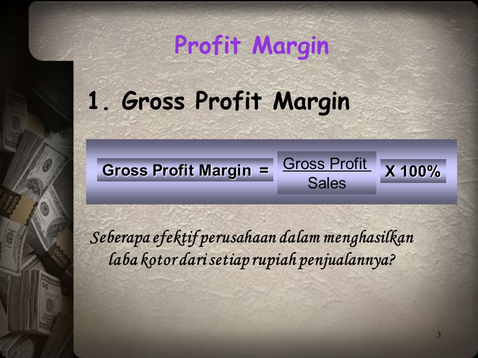 Profit Margin 1. Gross Profit Margin