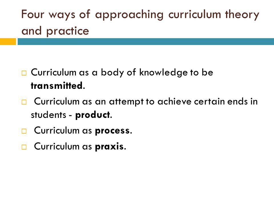 Four ways of approaching curriculum theory and practice