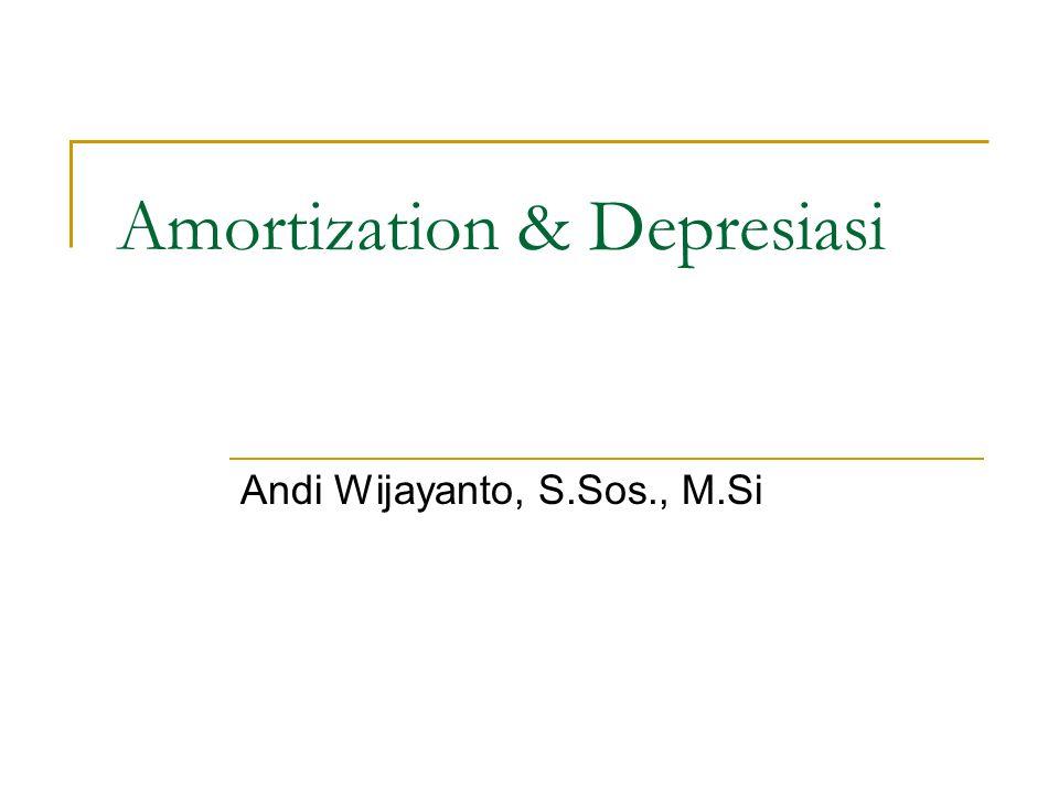 Amortization & Depresiasi